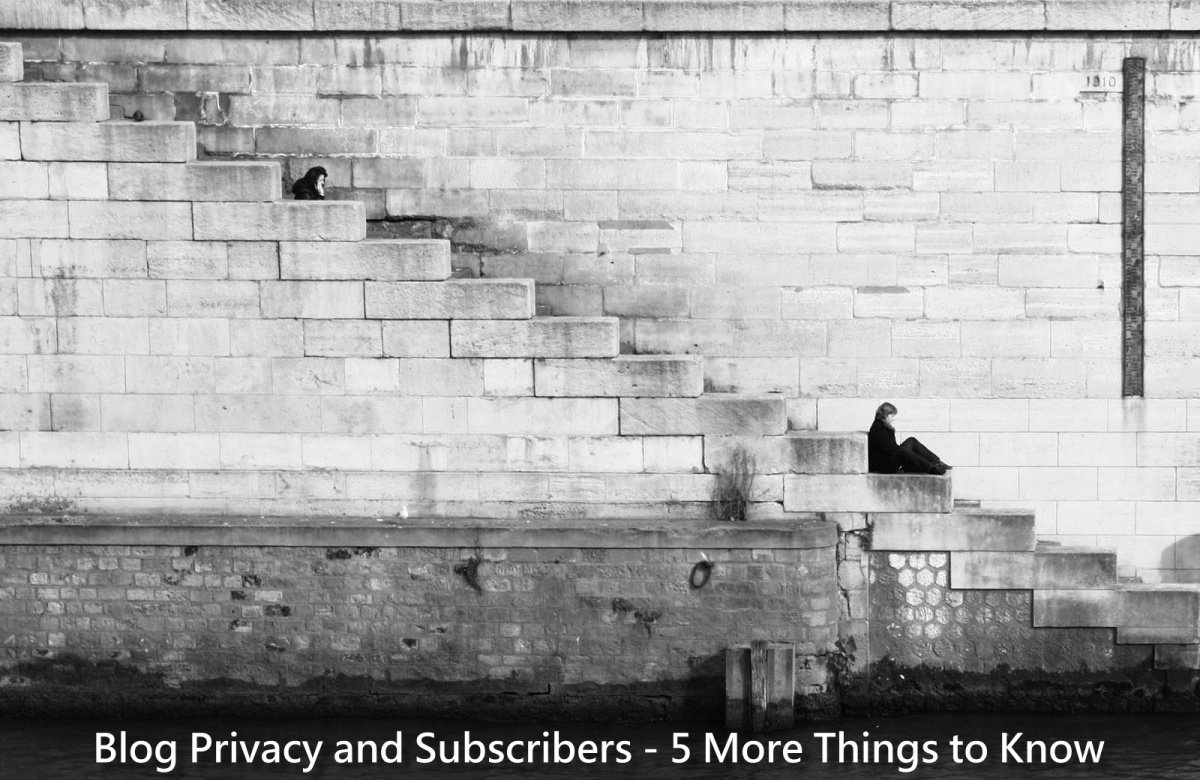 Blog Privacy and Subscribers-5 more things to know